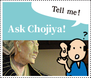 Ask Chojiya!